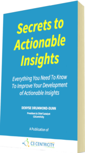 Secrets to Actionable Insights